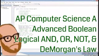 Computer Science AP - Advanced Boolean - Logical AND OR and DeMorgan's Law