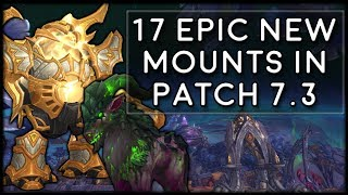 17 EPIC NEW MOUNTS Coming In Patch 7.3! | World of Warcraft Legion
