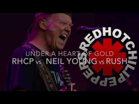 NEIL YOUNG vs RUSH vs R.H.C.P (MASHUP) UNDER A HEART OF GOLD