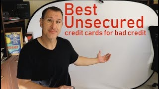 Best Unsecured Credit Cards for Bad Credit 2019