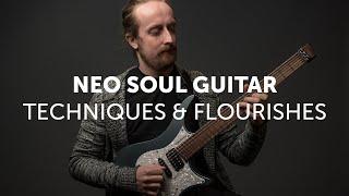 Neo Soul Guitar Techniques \u0026 Flourishes