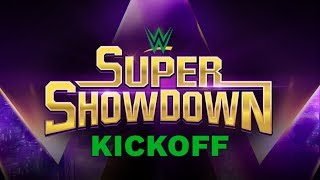 WWE Super ShowDown Kickoff: June 7, 2019