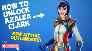 How To Unlock Azalea Clark' ... New MYTHIC Outlander!! | 'Red Carpet' Mission | Fortnite STW