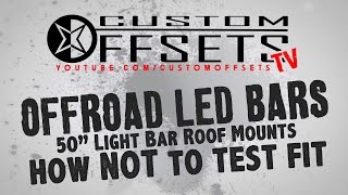 offroad led bars olb 50 light bar roof mounts door jam how not to test fit