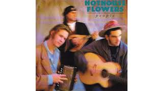 Hothouse Flowers - Yes I Was