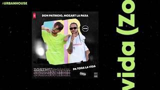 Don Patricio, Mozart La Para - Pa toda la vida (Zortness Remix)