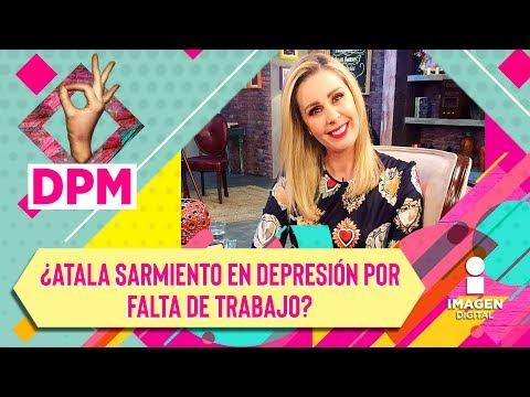 ¿Atala Sarmiento En Depresión Por Falta De Trabajo? Ella Lo Aclara   De Primera Mano