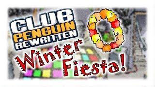 Club Penguin Rewritten: Winter Fiesta
