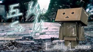 Eddy Lover     es mejor sin mi   nueva musica 2015