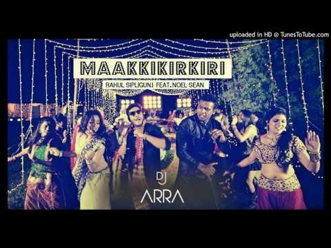 Maakkikirkiri Official Audio  Rahul Sipligunj ft. Noelsean