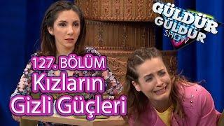Güldür Güldür Show 127. Bölüm, Kızların Gizli Gücü