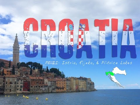 13 - Backpacking Croatia (II): Istria, Rijeka, & Plitvice Lakes