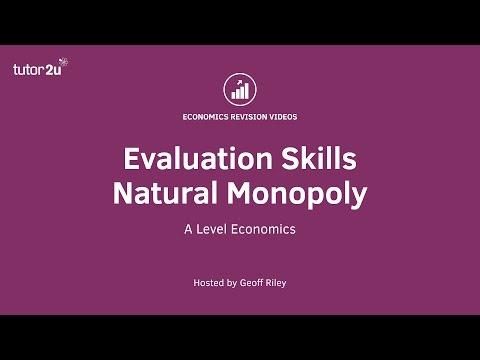 Evaluation Skills - Natural Monopoly