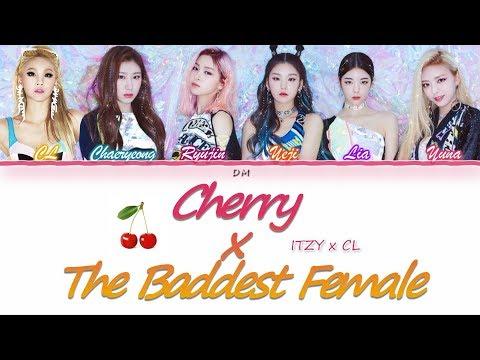 ITZY X CL - 'CHERRY X THE BADDEST FEMALE' MASHUP