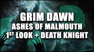 GRIM DAWN: Ashes of Malmouth Expansion & Death Knight 1st Look  (Necromancer / Soldier)