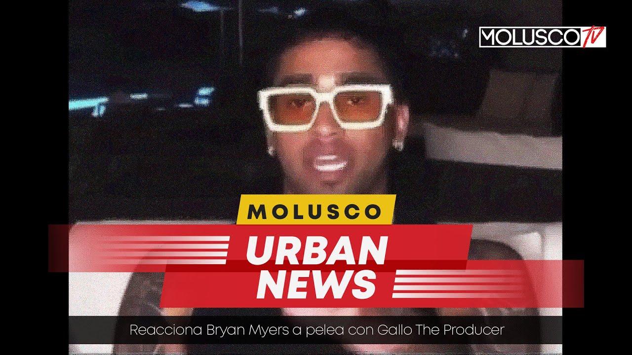 Bryant Myers REACCIONA a Pelea Con GALLO THE PRODUCER. La mejores NOTICIAS en los #MoluscoUrbanNews