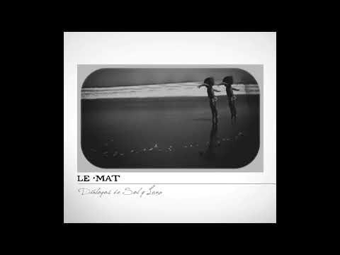 Le·Mat - Diálogos de Sol y Luna (2013) [Full Album]