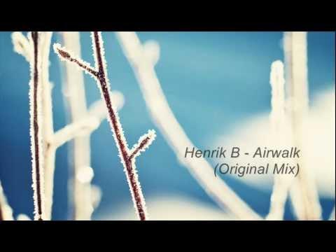 Henrik B - Airwalk (Original Mix)