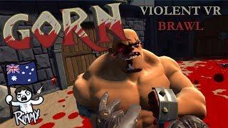 VIVE VR - GORN Visceral Reality - Violent Arena Brawler