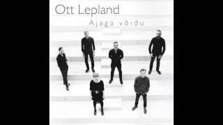 Ott Lepland - Ajaga võidu