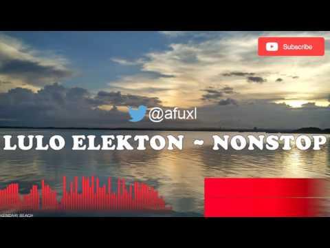Nonstop Lulo Musik Elekton 2016