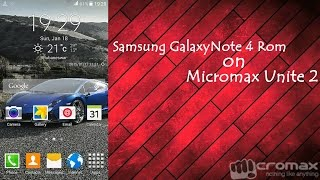 Note 4 ROM on Micromax Unite 2