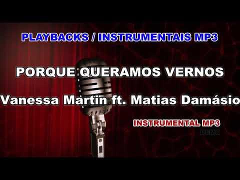 ♬ Playback / Instrumental Mp3 - PORQUE QUERAMOS VERNOS - Vanessa Martin ft. Matias Damásio