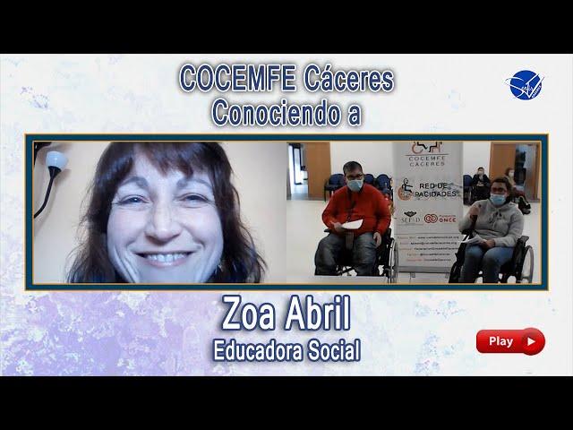 COCEMFE Cáceres. Conociendo a Zoa Abril, Educadora Social
