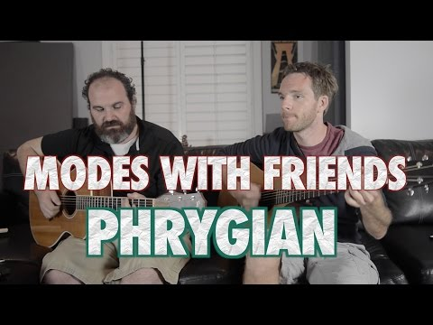 Modes with Phriends: Phrygian