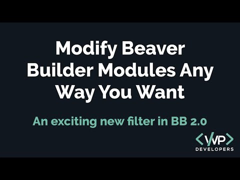 Beaver Builder - Modifying default modules to do ANYTHING