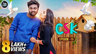 CSK Episode 19 | Cool & Spicy Kalyanam | Romantic Web Series | Tube Light Attagasangal | Sothanaigal