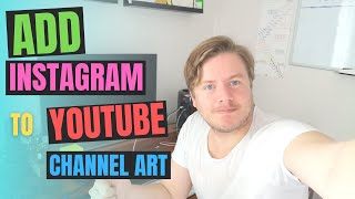 How To Add Instagram To YouTube Channel Art 2020