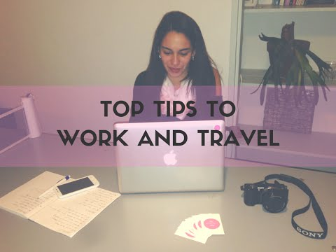 Top Tips To Work & Travel