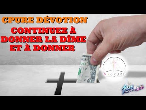 CPURE DÉVOTION : CONTINUEZ À DONNER LA DIME ET À DONNER