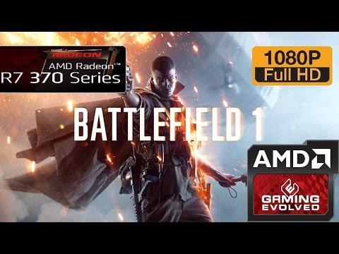 R7 370 - Battlefield 1 (BETA) - 720p - 900p - 1080p/Medium/High/Ultra