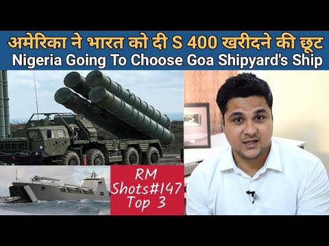 S400 Deal Update, Nigerian Navy Selected Goa Shipyard
