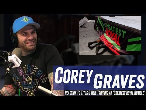 Corey Graves Reaction To Titus O'Neil Tripping At 'Greatest Royal Rumble' - Jim Norton & Sam Roberts