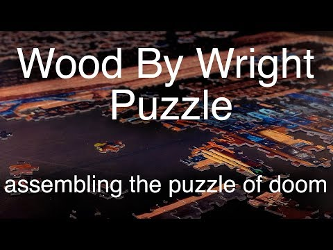 Assembling a Jigsaw Puzzle - The Wood By Wright Puzzle of Doom!