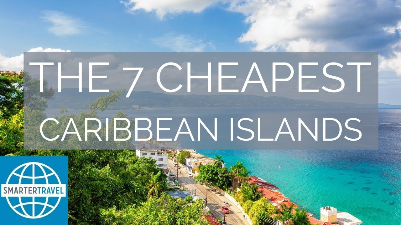The 7 Cheapest Caribbean Islands to Find Your Paradise