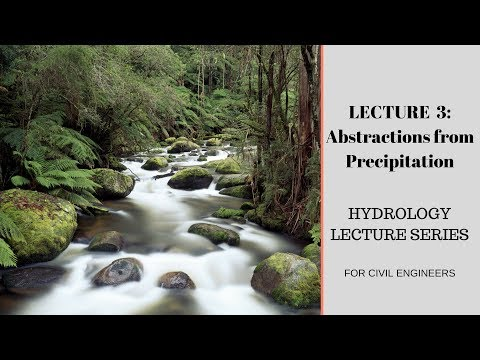 Lecture 3 : Abstractions from Precipitation(English+Hindi) Hydrology lecture series