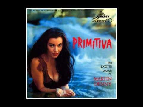 Martin Denny - Primitva - Burma Train