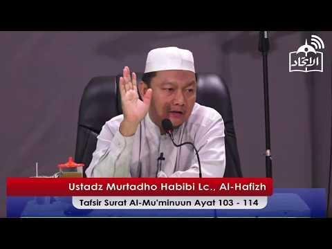 """IRDC : Ustadz Murtadho Habibi Lc, Al - Hafizh  """"Tafsir Surat Al-Mu'minuun Ayat 103 - 114"""""""