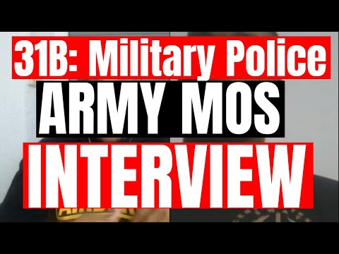 31B: MILITARY POLICE ARMY MOS INTERVIEW *IN-DEPTH*