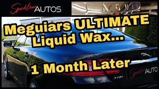 Meguiar's Ultimate Liquid Wax - ONE MONTH AFTER APPLICATION!!! #meguiars #wax #durabaility