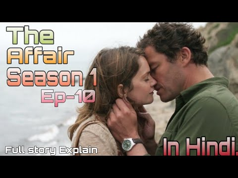 Download The Affair Season 1 Episode-10 full Story Explained In Hindi (Om Web series)
