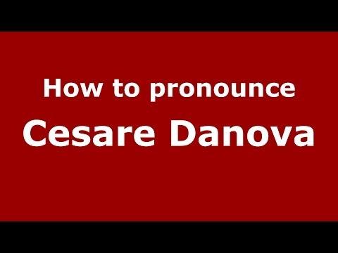 How to pronounce Cesare Danova (Italian/Italy)  - PronounceNames.com
