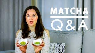 Q & A | Matcha Benefits | How To Select The Best Matcha