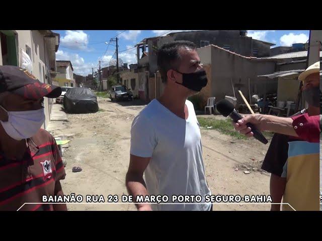 Povo cobra obras da prefeitura - Rua 23 de Março - Porto Seguro-Bahia