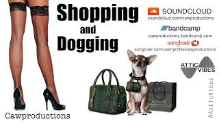 Download Shopping and dogging - AtticVibes/Cawproductions MP3 song and Music Video