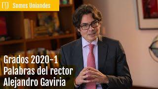 Palabras del rector Alejandro Gaviria - Grados vituales 2020 - 1